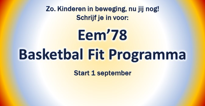Word fit met het Eem'78 Basketbal Fit Programma!